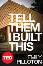 TED Book: Tell Them I Built This