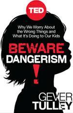 TED Book: Beware Dangerism!
