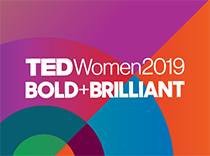 TEDWomen 2019: Bold + Brilliant
