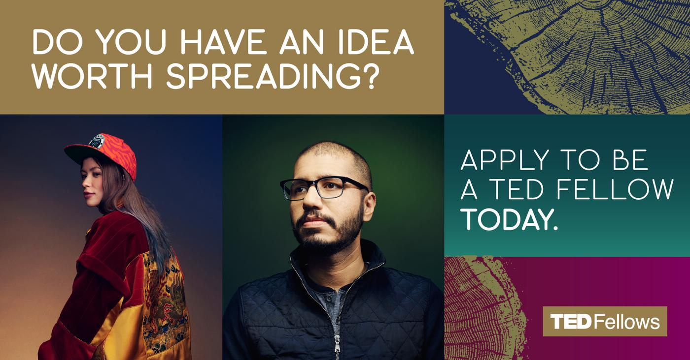 Apply to be a TED Fellow today.