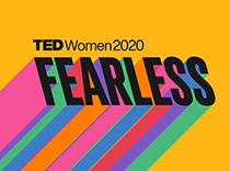 TEDWomen 2020: Fearless