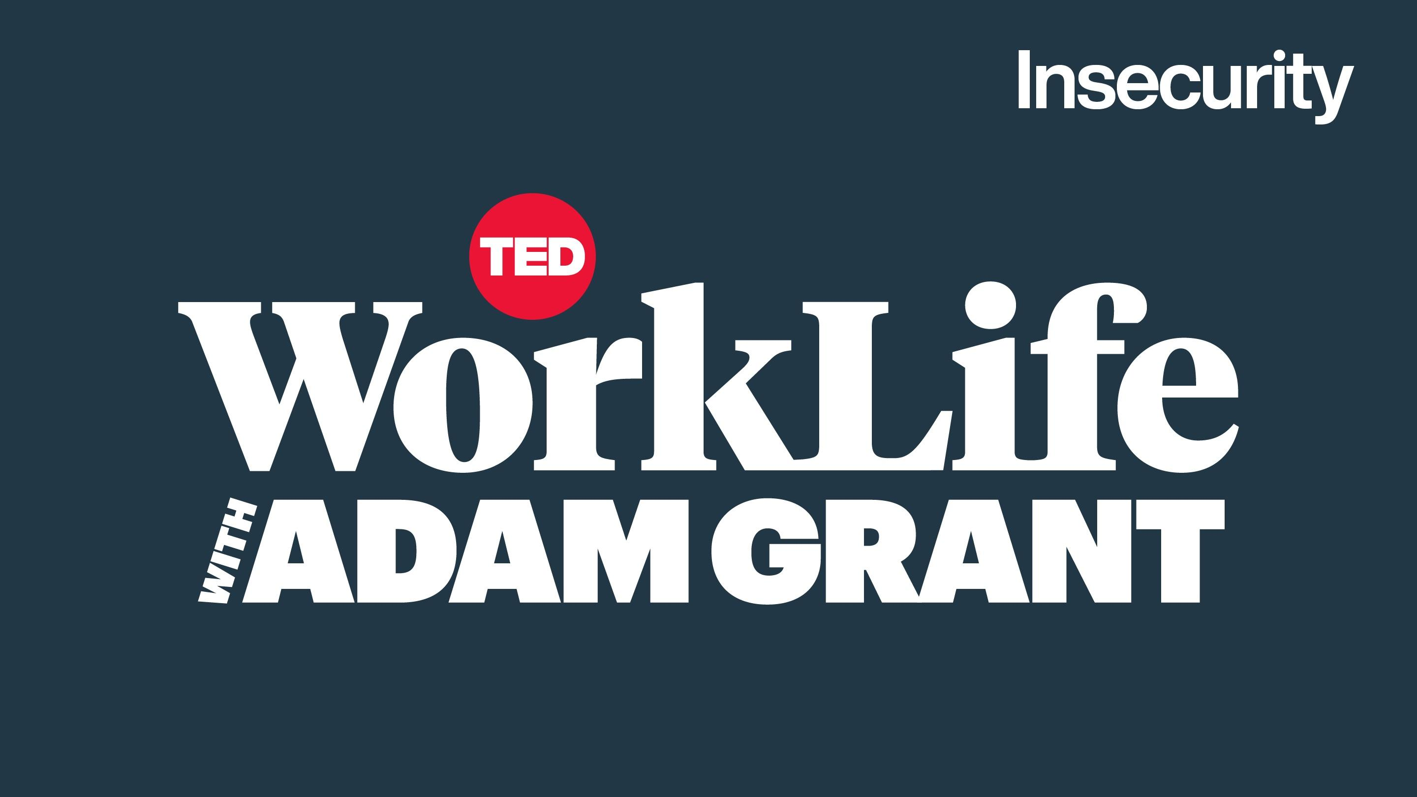 Your insecurities aren't what you think they are | WorkLife with Adam Grant